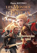 Download this eBook Les Mondes d'Ewilan - Les tentacules du mal