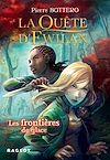 La Quête d'Ewilan : Les frontières de glace - nouvelle édition | Bottero, Pierre. Auteur