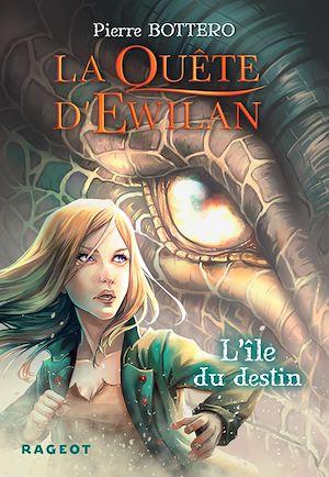 La Quête d'Ewilan : L'île du destin - nouvelle édition | Bottero, Pierre. Auteur