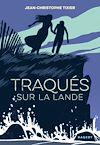 Traqués sur la lande | Tixier, Jean-Christophe