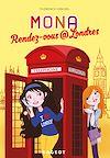Télécharger le livre :  Rendez-vous @ Londres (série Mona)