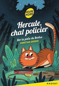 Téléchargez le livre :  Hercule Chat Policier, Sur la piste de Brutus