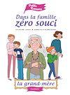 Télécharger le livre :  Dans la famille Zéro Souci... La grand-mère