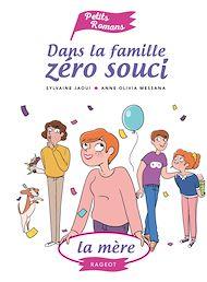 Téléchargez le livre :  Dans la famille Zéro Souci...La mère