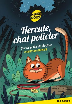 Hercule Chat Policier, Sur la piste de Brutus | Grenier, Christian. Auteur