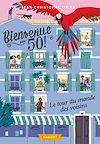 Télécharger le livre :  Bienvenue au 50 - Le tour du monde des voisins