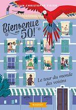 Download this eBook Bienvenue au 50 - Le tour du monde des voisins