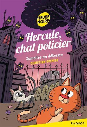Hercule, chat policier - Jumelles en détresse | Grenier, Christian. Auteur