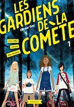 Download this eBook Les gardiens de la comète - Une fille venue des étoiles