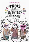 Télécharger le livre :  Trois filles rebelles et un pari