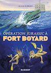 Télécharger le livre :  Opération Jurassic à Fort Boyard