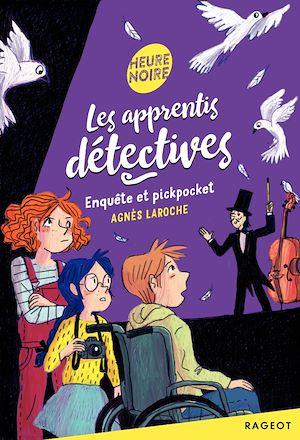 Les apprentis détectives - Enquête et pickpocket | Laroche, Agnès. Auteur