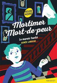 Téléchargez le livre :  Mortimer Mort-de-peur - Le manoir hanté