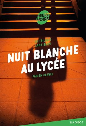 Téléchargez le livre :  La trilogie Lana Blum -Nuit blanche au lycée