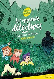 Téléchargez le livre :  Les apprentis détectives - Le trésor de Victor