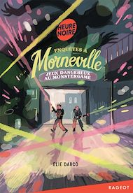 Téléchargez le livre :  Enquêtes à Morneville - Jeux dangereux au Monstergame