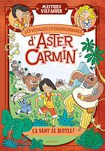 Téléchargez le livre :  Les voyages extraordinaires d'Aster Carmin - Ça sent le buffle !