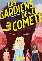 Download this eBook Les gardiens de la comète - Tous contre l'imposteur