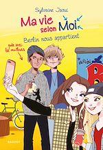 Téléchargez le livre :  Ma vie selon moi - Berlin nous appartient