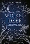 The Wicked Deep - La malédiction des Swan Sisters | Ernshaw, Shea. Auteur
