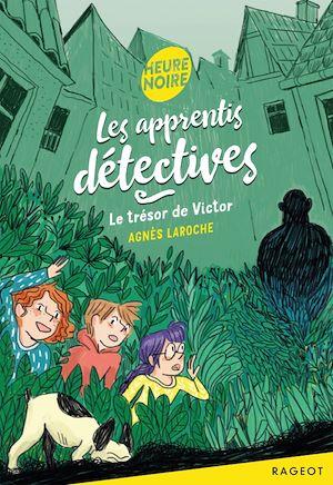 Les apprentis détectives - Le trésor de Victor | Laroche, Agnès. Auteur