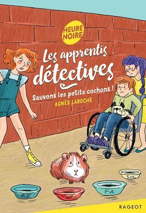Image de couverture (Les apprentis détectives, Sauvons les petits cochons !)