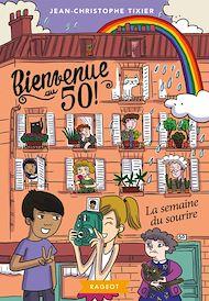 Téléchargez le livre :  Bienvenue au 50 ! La semaine du sourire