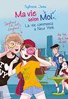 Télécharger le livre :  Ma vie selon moi - La vie commence à New York