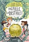 Télécharger le livre :  L'étrange village de l'Arbre-Poulpe - Pas folle, la bestiole !