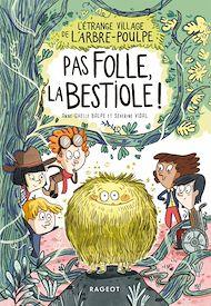 Téléchargez le livre :  L'étrange village de l'Arbre-Poulpe - Pas folle, la bestiole !