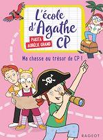 Download this eBook L'école d'Agathe CP - Ma chasse au trésor de CP !