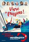 Télécharger le livre :  Vivre sa passion - Six filles dans la course du Vendée Globe