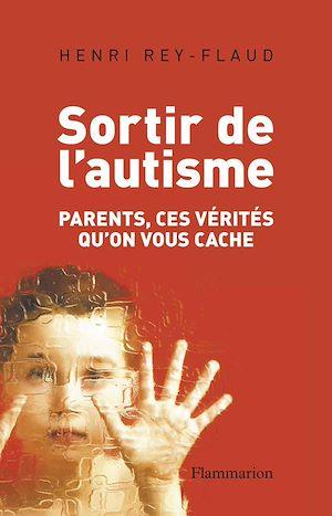 Téléchargez le livre :  Sortir de l'autisme