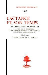 Téléchargez le livre :  Lactance et son temps - Actes du colloque de Chantilly (21-23 septembre 1976)