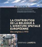 Download this eBook La contribution de la Belgique à l'aventure spatiale européenne