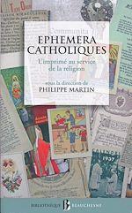 Download this eBook Ephemera catholiques - L'imprimé au service de la religion