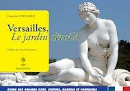 Téléchargez le livre :  Versailles, le jardin dévoilé