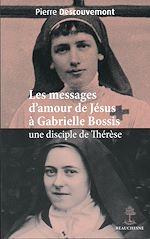 Download this eBook Les messages d'amour de Jésus à Gabrielle Bossis