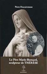 Download this eBook Le Père Marie-Bernard, sculpteur de Thérèse