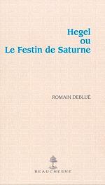 Download this eBook Hegel ou Le Festin de Saturne