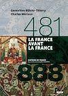 Télécharger le livre :  La France avant la France (481-888)