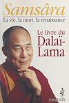 Télécharger le livre :  Samsâra : la vie, la mort, la renaissance