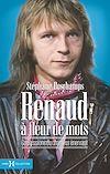 Télécharger le livre :  Renaud à fleur de mots