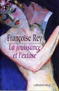 Téléchargez le livre :  La Jouissance et l'extase