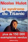 Télécharger le livre :  Le Syndrome du Titanic