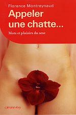 Download this eBook Appeler une chatte ... Mots et plaisirs du sexe