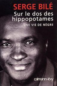 Téléchargez le livre :  Sur le dos des hippopotames