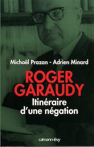 Téléchargez le livre :  Roger Garaudy - Itinéraire d'une négation