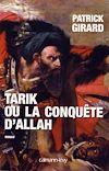 Télécharger le livre :  Tarik ou la conquête d'Allah