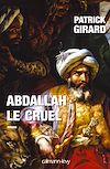 Télécharger le livre :  Abdallah le cruel